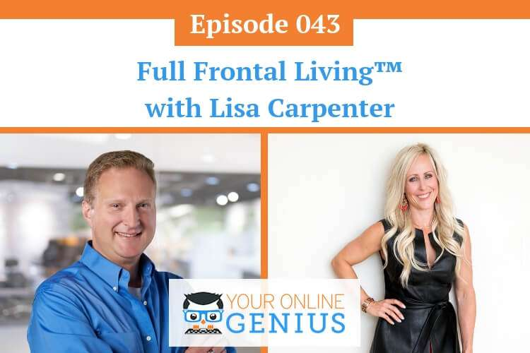 Ep 43: Full Frontal Living™ with Lisa Carpenter