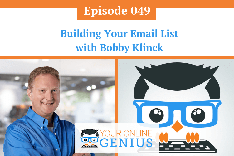 Ep 49: Building Your Email List with Bobby Klinck