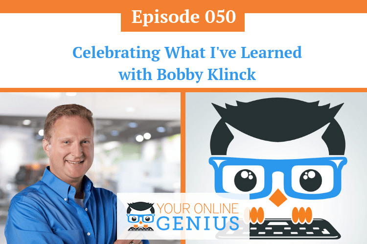 Ep 50: Celebrating What I've Learned with Bobby Klinck
